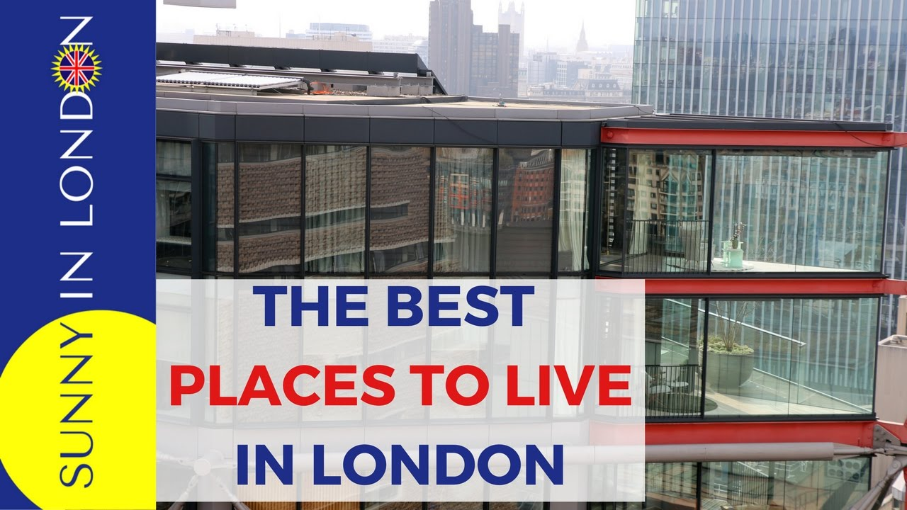 best places to live in london neighborhoods youtube