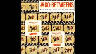 The Go Betweens - Was There Anything I Could Do (1988)