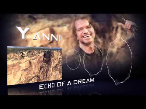 Yanni - Echo Of A Dream