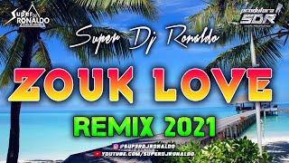 ZOUK LOVE REMIX 2021 - SUPER DJ RONALDO #3