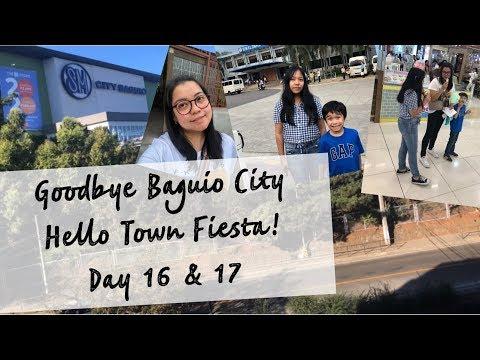 GOODBYE BAGUIO CITY, HELLO TOWN FIESTA | DAY 16 & 17
