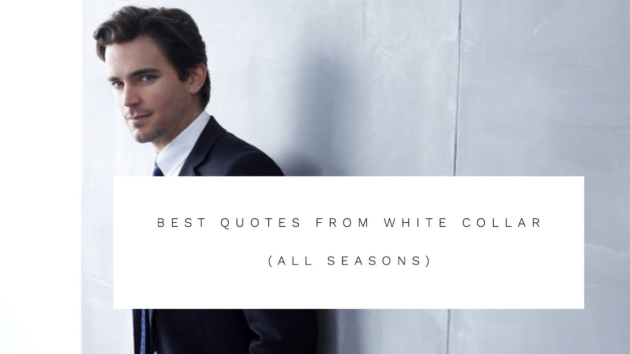 Best Quotes From White Collar All Seasons Youtube