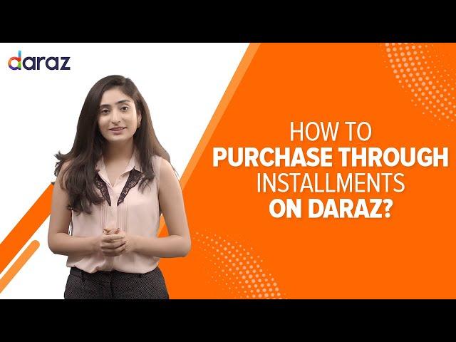 How To Buy On Installment From Daraz.pk | دراز پے انسٹالمنٹ کا طریقہ  (Urdu / 2020)