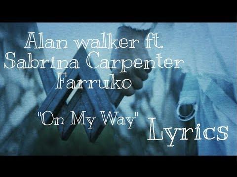 alan-walker-ft.-sabrina-carpenter-farruko---on-my-way-(lyrics)