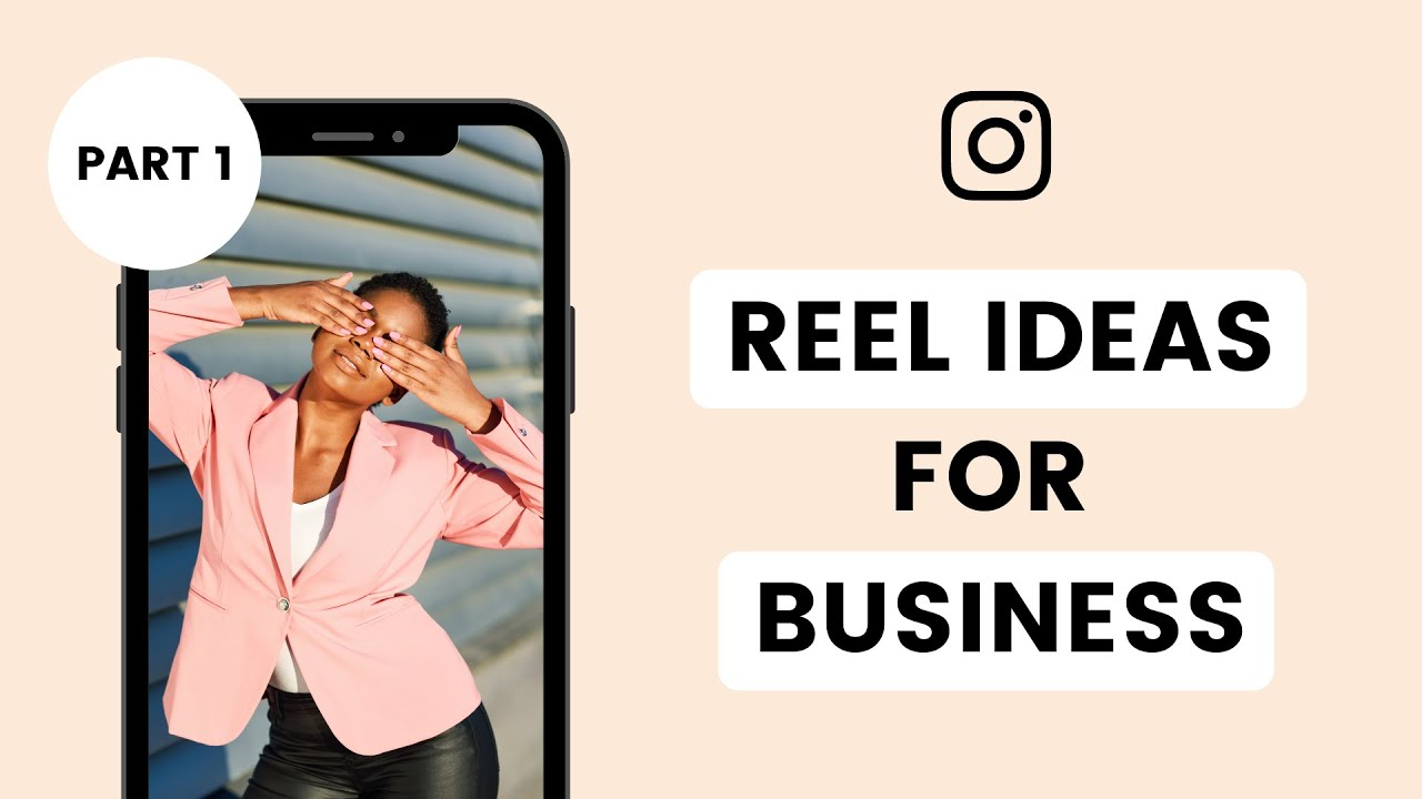 10 Awesome Instagram Reel Ideas for Business (Part 1)