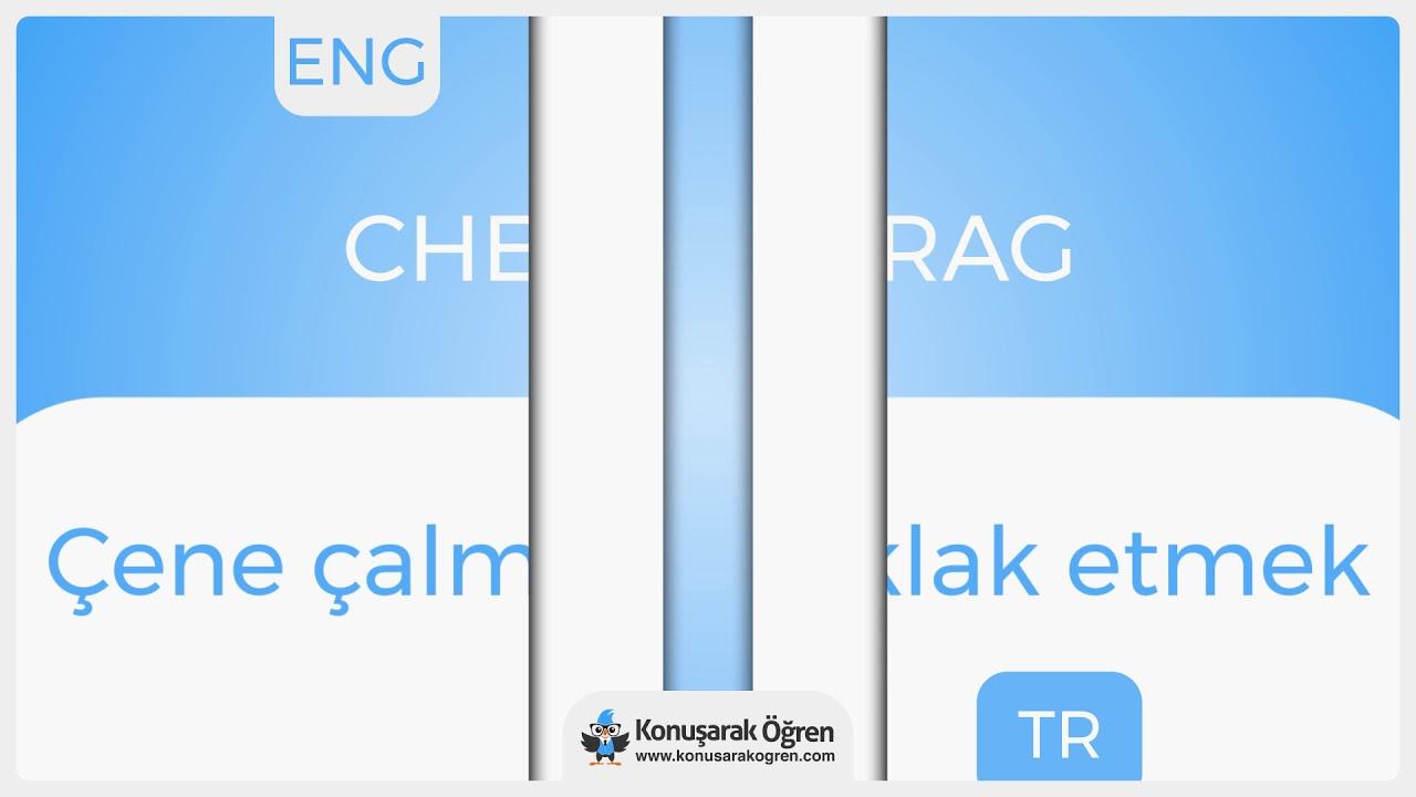 Chew the rag Nedir? Chew the rag İngilizce Türkçe Anlamı