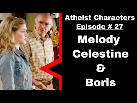 Atheist & Agnostic Characters | Melody Celestine and Boris from Whatever Works