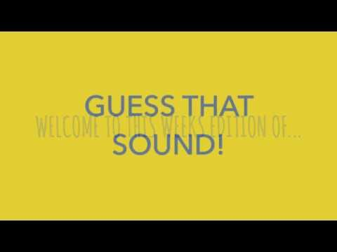 GUESS THAT SOUND: Episode 3