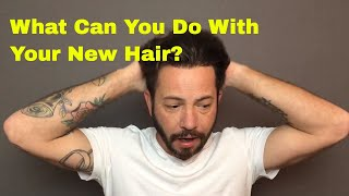Hair Replacement Mens Hair System Review What can I do With My New Hair?