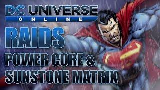 DC Universe Online Walkthrough | Raids: Power Core & Sunstone Matrix