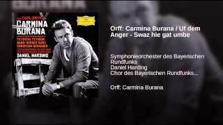 Orff: Carmina Burana / Uf dem Anger - Swaz hie gat umbe