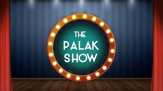 The Palak Show | Palak Muchhal | Episode 1.