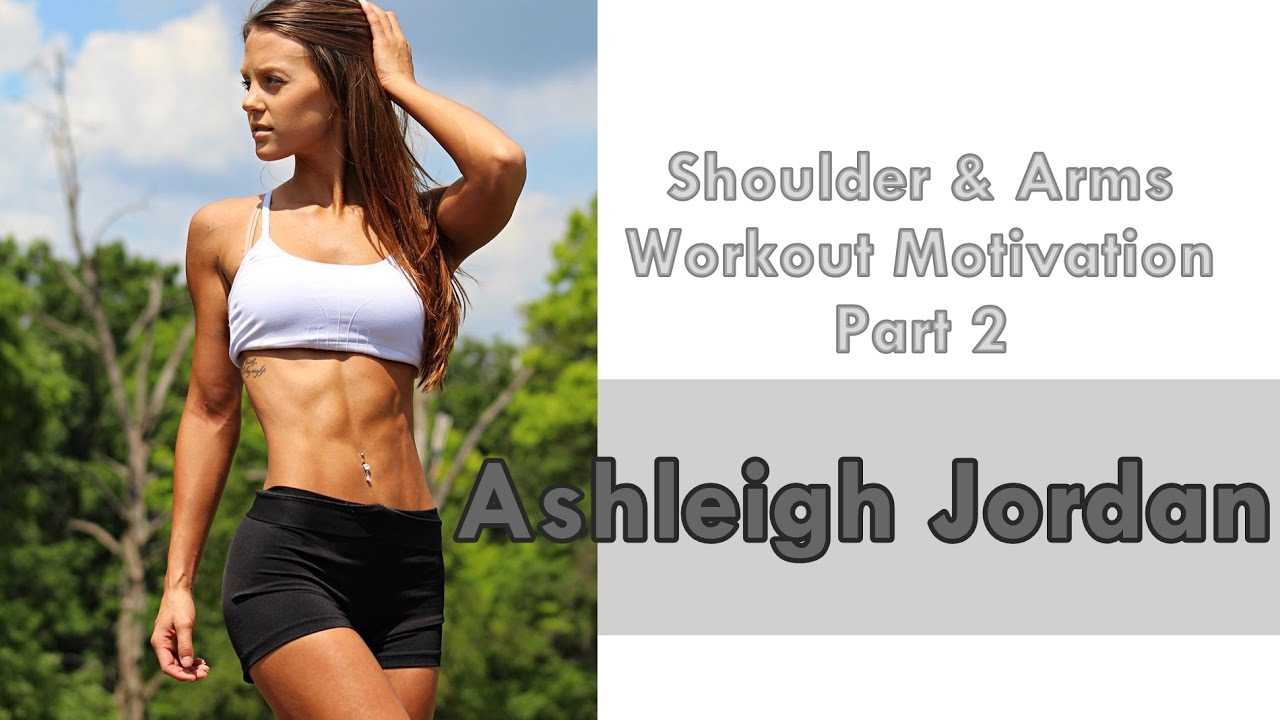 Ashleigh Jordan Shoulder & Arms Workout Motivation Part 2