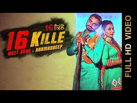 New Punjabi Songs 2016 || 16 KILLE || MEET BRAR & HARMANDEEP || Punjabi Songs 2016