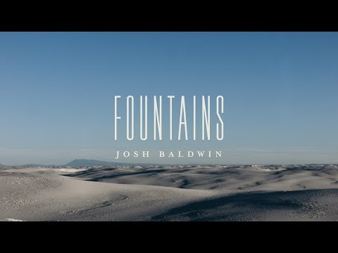 Fountains (Lyric Video) - Josh Baldwin | The War is Over