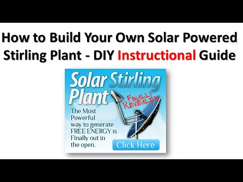 How to Build Your Own Solar Powered Stirling Generator Plant – DIY Instructional Guide