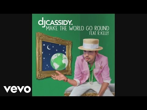 DJ Cassidy - Make The World Go Round (Audio) ft. R. Kelly