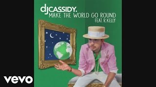 dj cassidy make the world go round audio ft r kelly