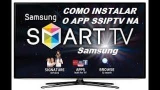 COMO INSTALAR O APP SSIPTV NA SUA TV SMART SAMSUNG
