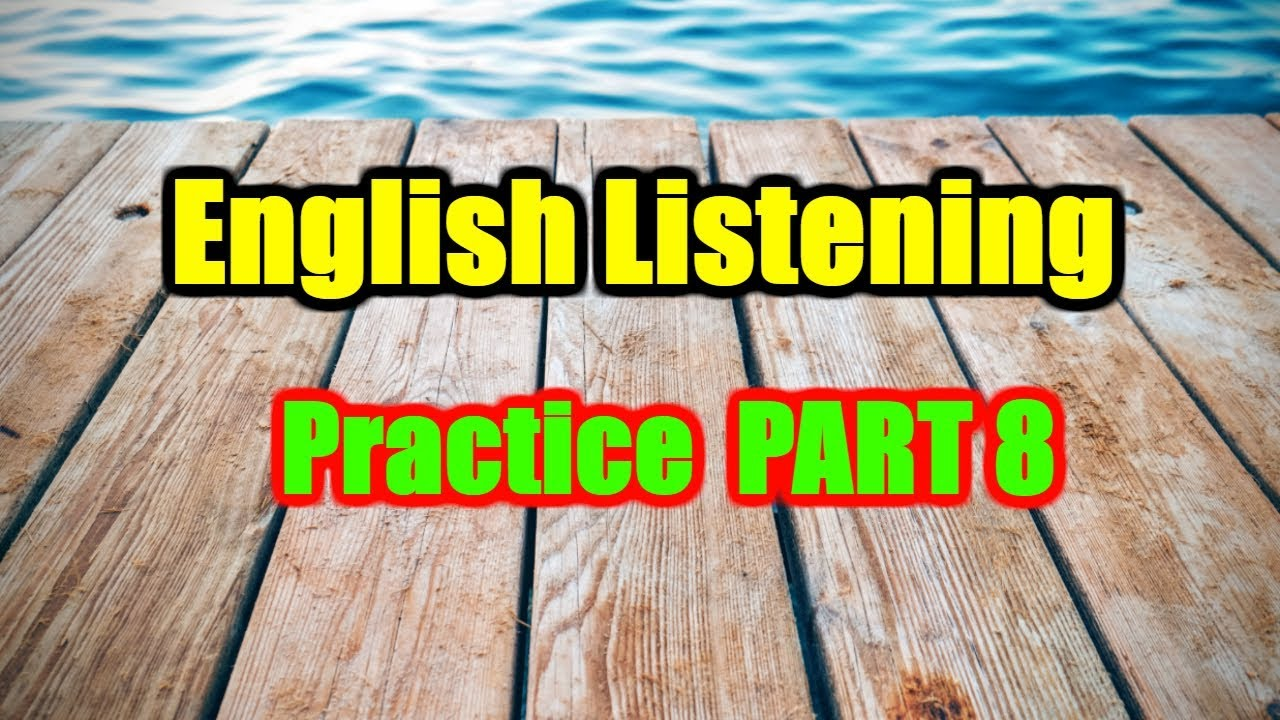 Download English Listening Practice - Learn English Listening With Subtitle - Part 8