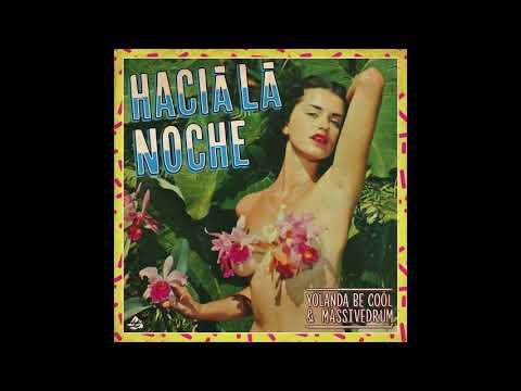 Yolanda Be Cool & Massivedrum - Hacia La Noche