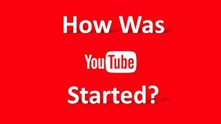 How was YouTube started? | Who started the YouTube? | When was YouTube started?
