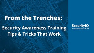 From the Trenches: Security Awareness Training Tips & Tricks That Work