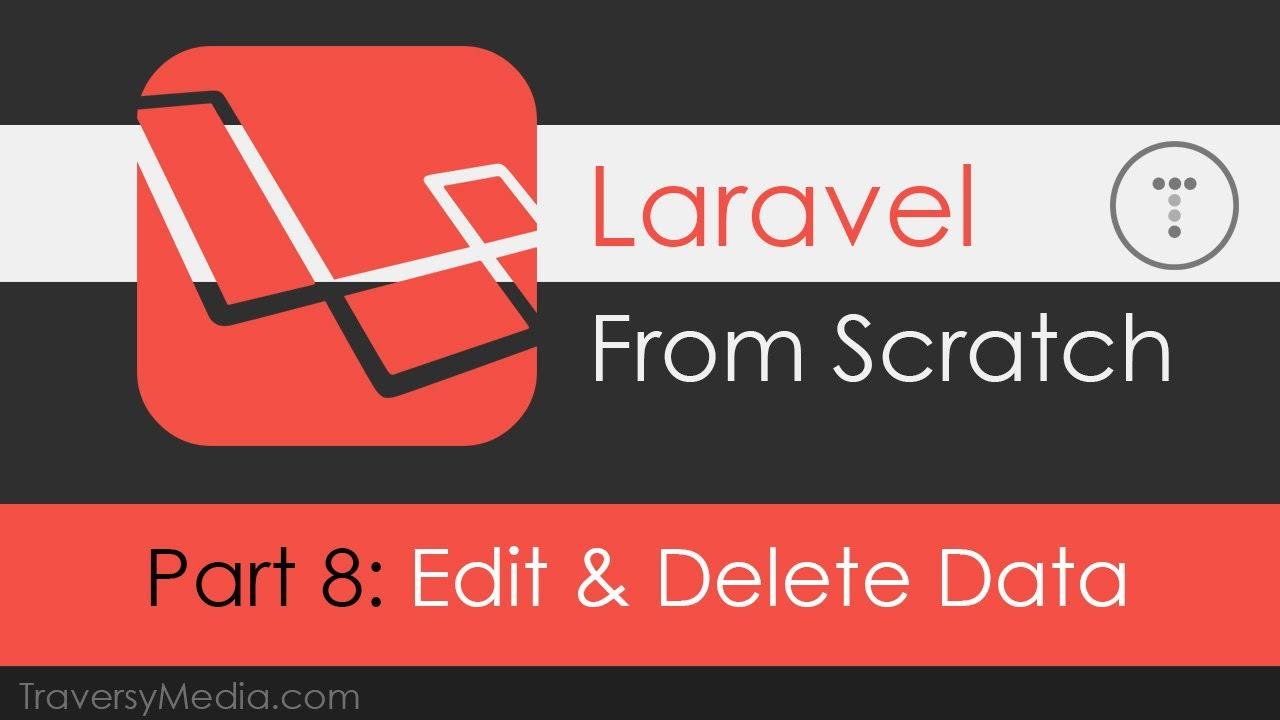 Laravel From Scratch [Part 8] - Edit & Delete Data