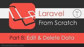 Laravel From Scratch [Part 8] - Edit & Delete Data