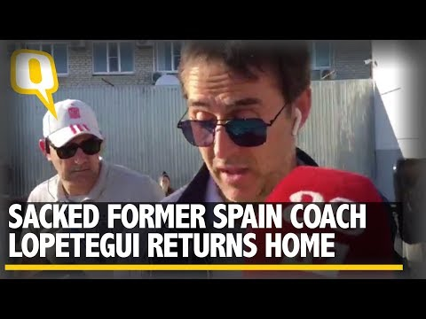 FIFA World Cup 2018: Julen Lopetegui Sacked, New Coach Hierro Speaks | The Quint