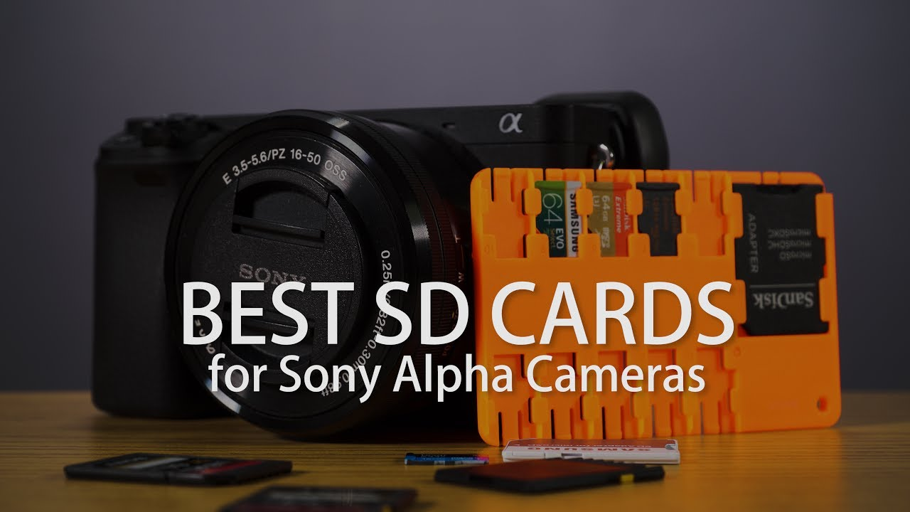 Best SD Cards for Sony a6500, a6300, a6000, a7rII, a7sII etc