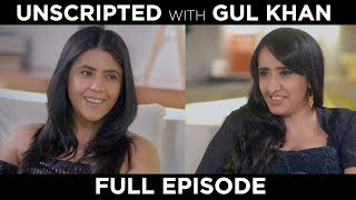 Ekta Kapoor Interview | Unscripted With Gul Khan | S01E02