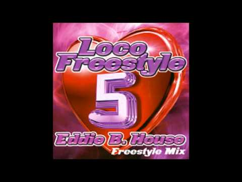 Loco Freestyle Vol.5 - DJ Eddie B. House