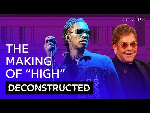 The Making Of Young Thug & Elton John's  High  With Stelios | Deconstructed