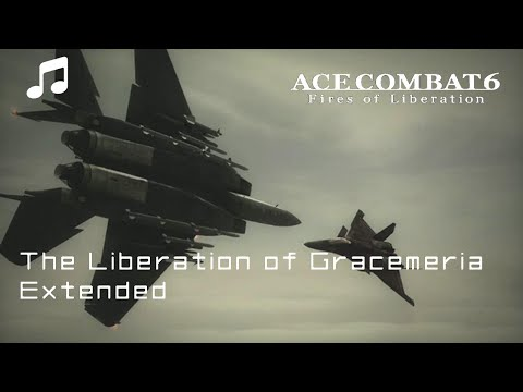 """""""THE LIBERATION OF GRACEMERIA"""" (Extended) - Ace Combat 6 OST"""