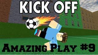 ROBLOX: Kick Off - Amazing Play #9