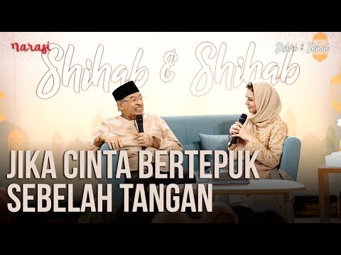 Cinta: Jika Cinta Bertepuk Sebelah Tangan (Part 1) | Shihab & Shihab