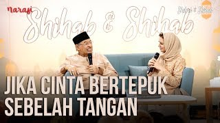 Cinta: Jika Cinta Bertepuk Sebelah Tangan (Part 1)   Shihab & Shihab