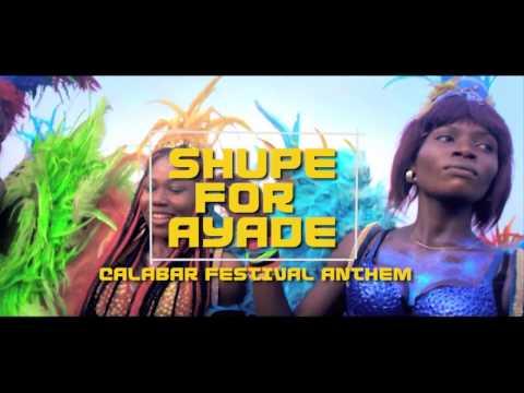MC GALAXY - SHUPE FOR AYADE CALABAR CARNIVAL ANTHEM (Nigerian Music)