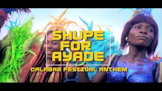 MC GALAXY - SHUPE FOR AYADE CALABAR CARNIVAL ANTHEM