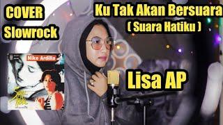 Suara Hatiku ( Ku Tak Akan Bersuara ) - Nike Ardilla | Lisa AP ( Cover Slow Rock Indonesia )