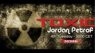 Jordan Petrof - Toxic_005 on InsomniaFm - 2-26-2013.