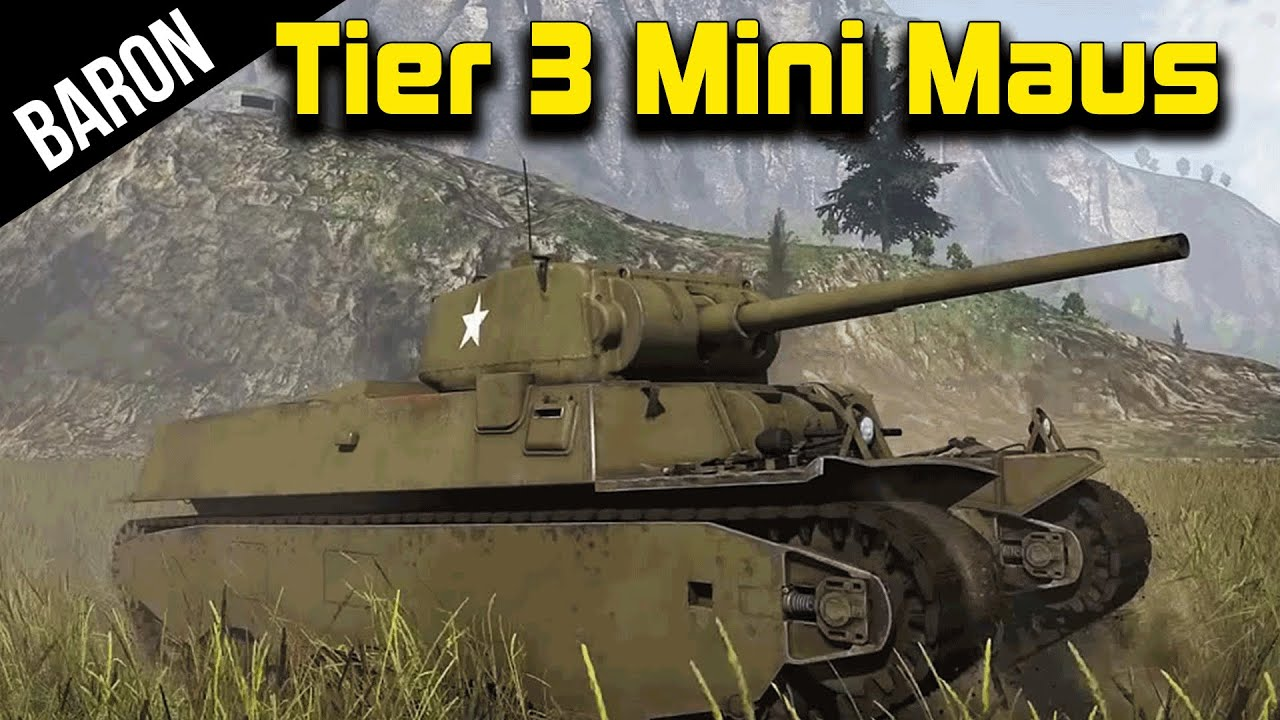 War Thunder Tanks Mini Maus The Tier 3 American Maus