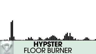 Hypster - Floor Burner [Glitch Hop | Plasmapool]