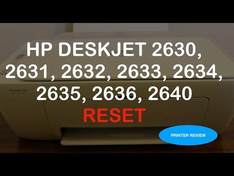 How To RESET Hp Deskjet 2630, 2631, 2632, 2633, 2634, 2635, 2636, 2640 Printer !!!