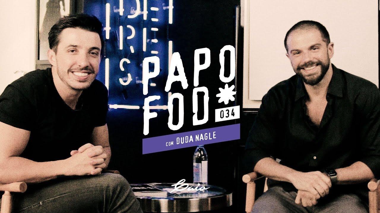 Papo Fod* 034 com Duda Nagle - Caio Carneiro