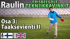 Raulin frisbeegolf-tekniikkavinkit, osa 3: Taaksevienti II (tekstitykset fin/eng)