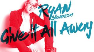 Ryan Stevenson - Give It All Away (Official Audio)