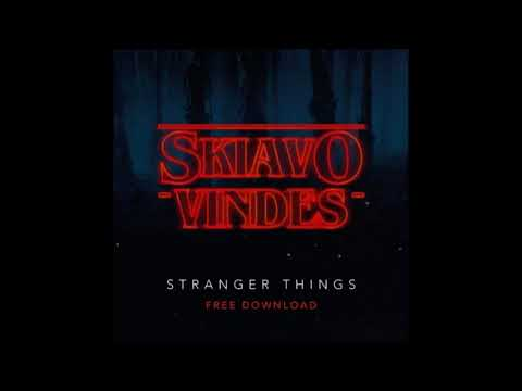Skiavo & Vindes - STRANGER THINGS