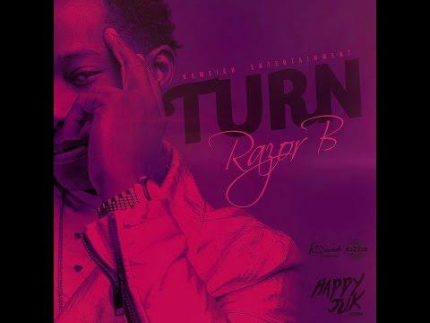 Razor B - Turn [Happy Juk Riddim] - March 2017